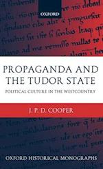 Propaganda and the Tudor State (Oxford Historical Monographs)