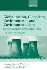 Globalization, Globalism, Environments, and Environmentalism (The Linacre Lectures)