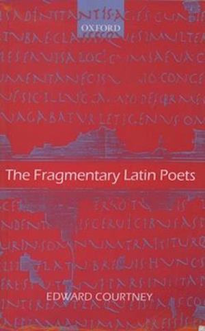 The Fragmentary Latin Poets