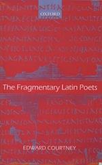 The The Fragmentary Latin Poets
