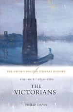 The Oxford English Literary History: Volume 8: 1830-1880: The Victorians (OXFORD ENGLISH LITERARY HISTORY)