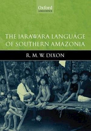 The Jarawara Language of Southern Amazonia
