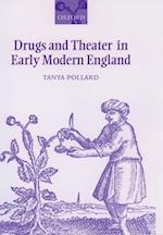 Drugs and Theater in Early Modern England