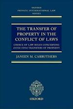 The Transfer of Property in the Conflict of Laws (Oxford Private International Law Series)