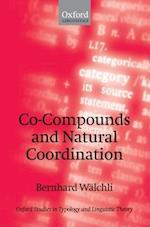 Co-Compounds and Natural Coordination (Oxford Studies in Typology and Linguistic Theory Hardcover)