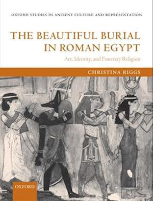 The Beautiful Burial in Roman Egypt