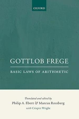 Gottlob Frege: Basic Laws of Arithmetic