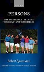 Persons: The Difference Between Someone' and Something' af Robert Spaemann
