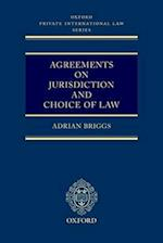 Agreements on Jurisdiction and Choice of Law (Oxford Private International Law Series)
