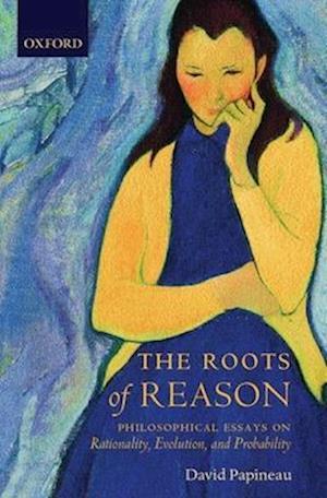 Bog, paperback The Roots of Reason af David Papineau