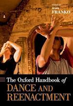 The Oxford Handbook of Dance and Reenactment (Oxford Handbooks)