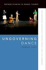 Ungoverning Dance (Oxford Studies in Dance Theory)