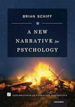 A New Narrative for Psychology (Explorations in Narrative Psychology)