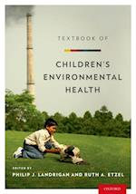 Textbook of Childrens Environmental Health