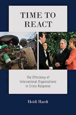Time to React: The Efficiency of International Organizations in Crisis Response