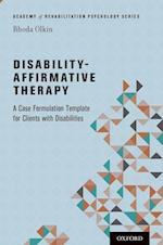 Disability-Affirmative Therapy (Academy of Rehabilitation Psychology Series)