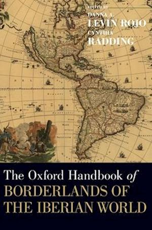The [Oxford] Handbook of Borderlands of the Iberian World