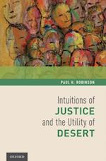 Intuitions of Justice and the Utility of Desert af Paul H. Robinson