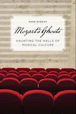 Mozart's Ghosts: Haunting the Halls of Musical Culture af Mark Everist