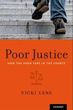 Poor Justice: How the Poor Fare in the Courts