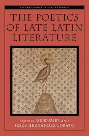 Bog, hardback The Poetics of Late Latin Literature af Jas Elsner