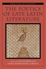 The Poetics of Late Latin Literature (Oxford Studies in Late Antiquity)