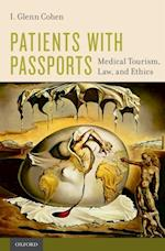 Patients with Passports: Medical Tourism, Law, and Ethics