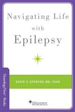 Navigating Life with Epilepsy (Neurology Now Books)