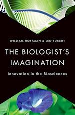 Biologists Imagination: Innovation in the Biosciences af William Hoffman