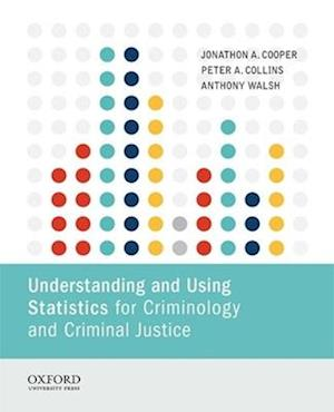 Understanding and Using Statistics for Criminology and Criminal Justice