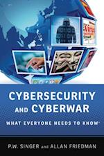 Cybersecurity and Cyberwar: What Everyone Needs to KnowRG (What Everyone Needs to Know)