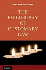 The Philosophy of Customary Law