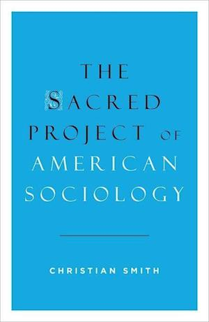 The Sacred Project of American Sociology
