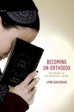 Becoming Un-Orthodox: Stories of Ex-Hasidic Jews af Lynn Davidman