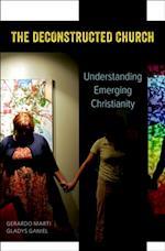 Deconstructed Church: Understanding Emerging Christianity
