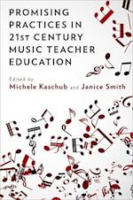 Promising Practices in 21st Century Music Teacher Education af Michele Kaschub