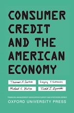 Consumer Credit and the American Economy (Financial Management Association Survey and Synthesis Series)
