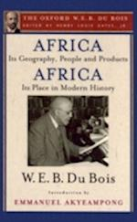 Africa, Its Geography, People and Products and Africa-Its Place in Modern History af W. E. B. Du Bois