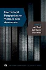 International Perspectives on Violence Risk Assessment (AMERICAN PSYCHOLOGY-LAW SOCIETY SERIES)