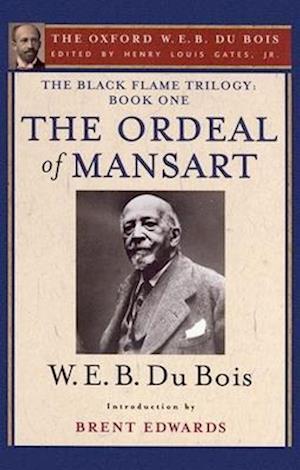 The Ordeal of Mansart (The Oxford W. E. B. Du Bois)