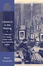 Literature in the Making (Oxford Studies in American Literary History)