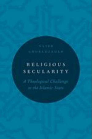 Religious Secularity: A Theological Challenge to the Islamic State