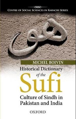 Historical Dictionary of the Sufi Culture of Sindh in Pakistan and India