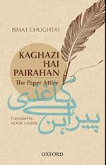 Kaghazi Hai Pairahan /The Paper Attire af Noor Zaheer