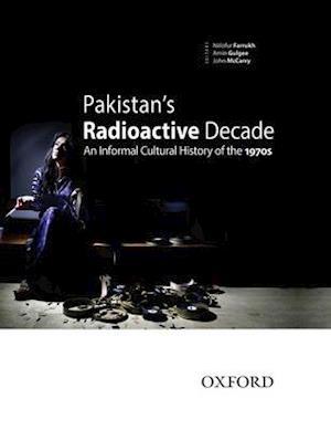 Pakistan's Radioactive Decade