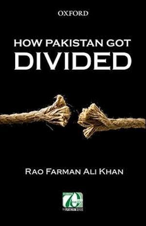 How Pakistan Got Divided