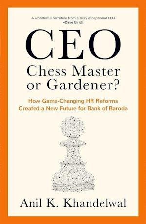 CEO, Chess Master or Gardener?