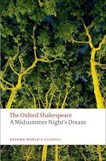 A Midsummer Night's Dream: The Oxford Shakespeare af Peter Holland, William Shakespeare