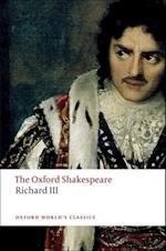 The Tragedy of King Richard III: The Oxford Shakespeare (OXFORD WORLD'S CLASSICS)