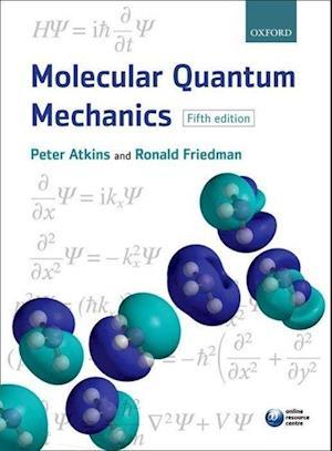 Bog, paperback Molecular Quantum Mechanics af Ronald S Friedman, Peter W Atkins, Peter Atkins